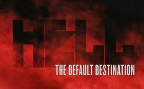 Hell is the Default Destination
