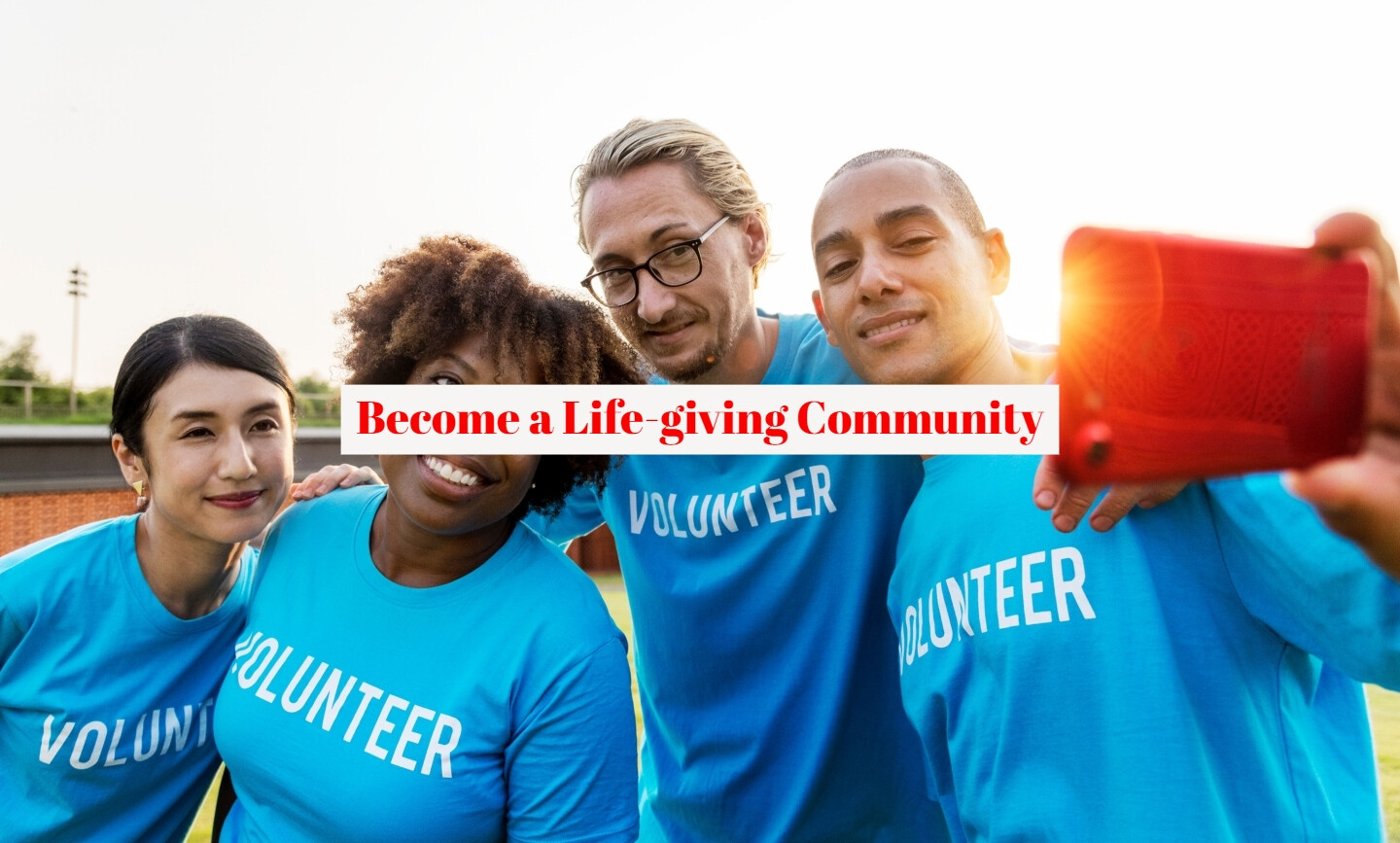 Become a Life-Giving Community