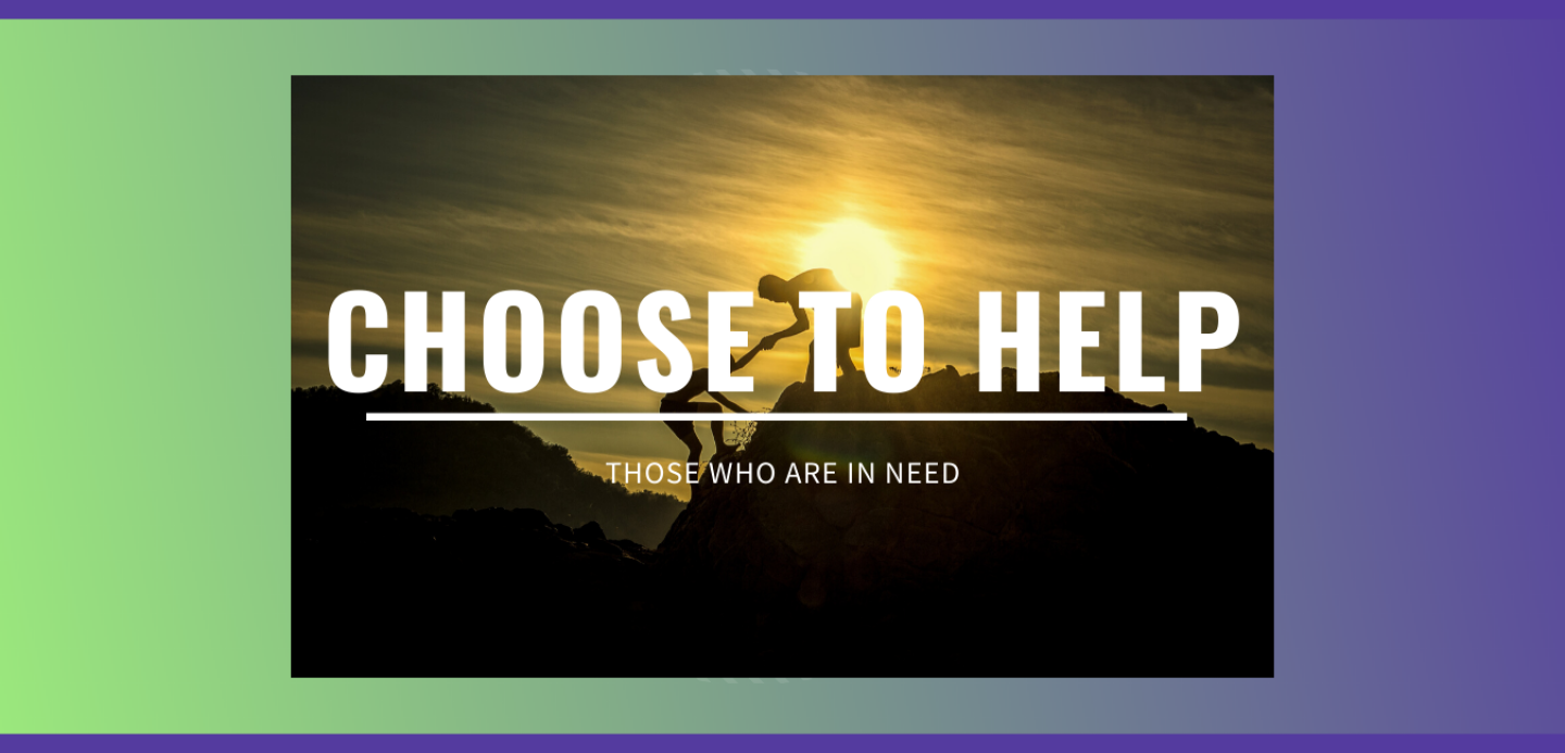 choose to help those who are in need