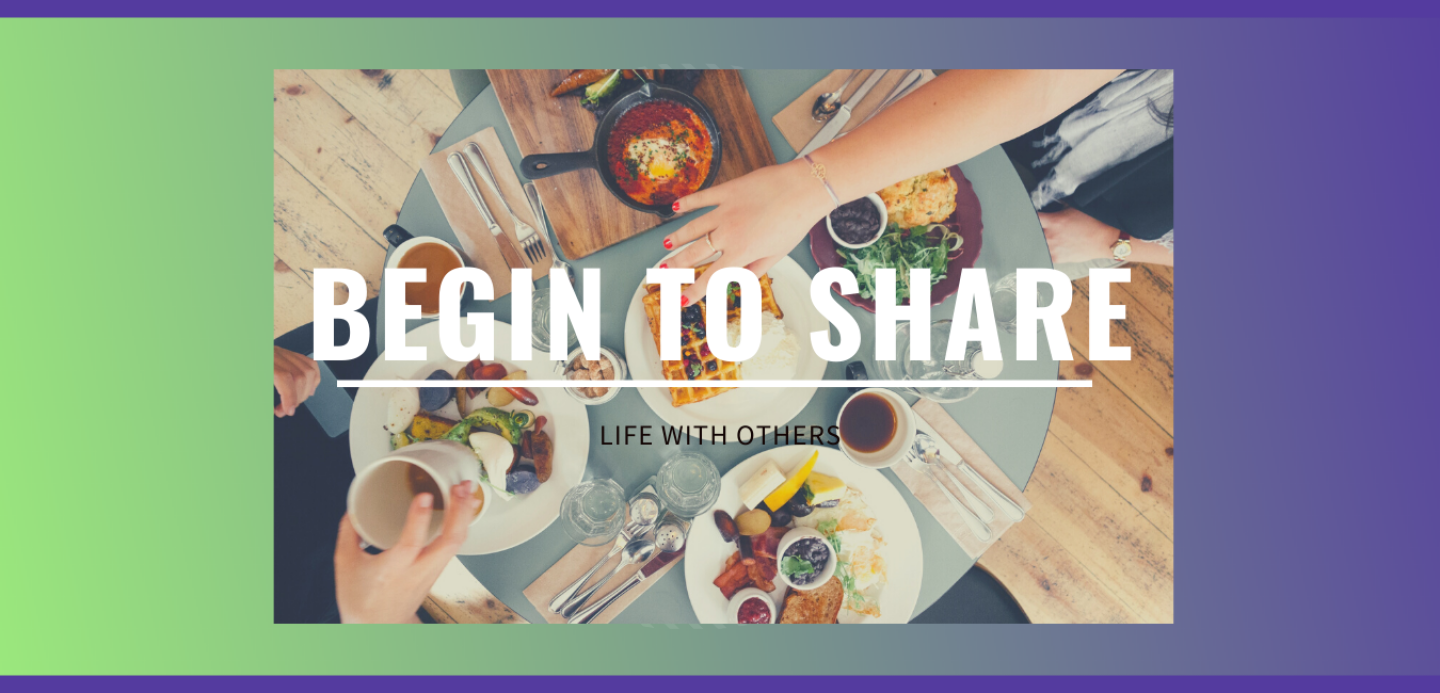 begin to share life with others