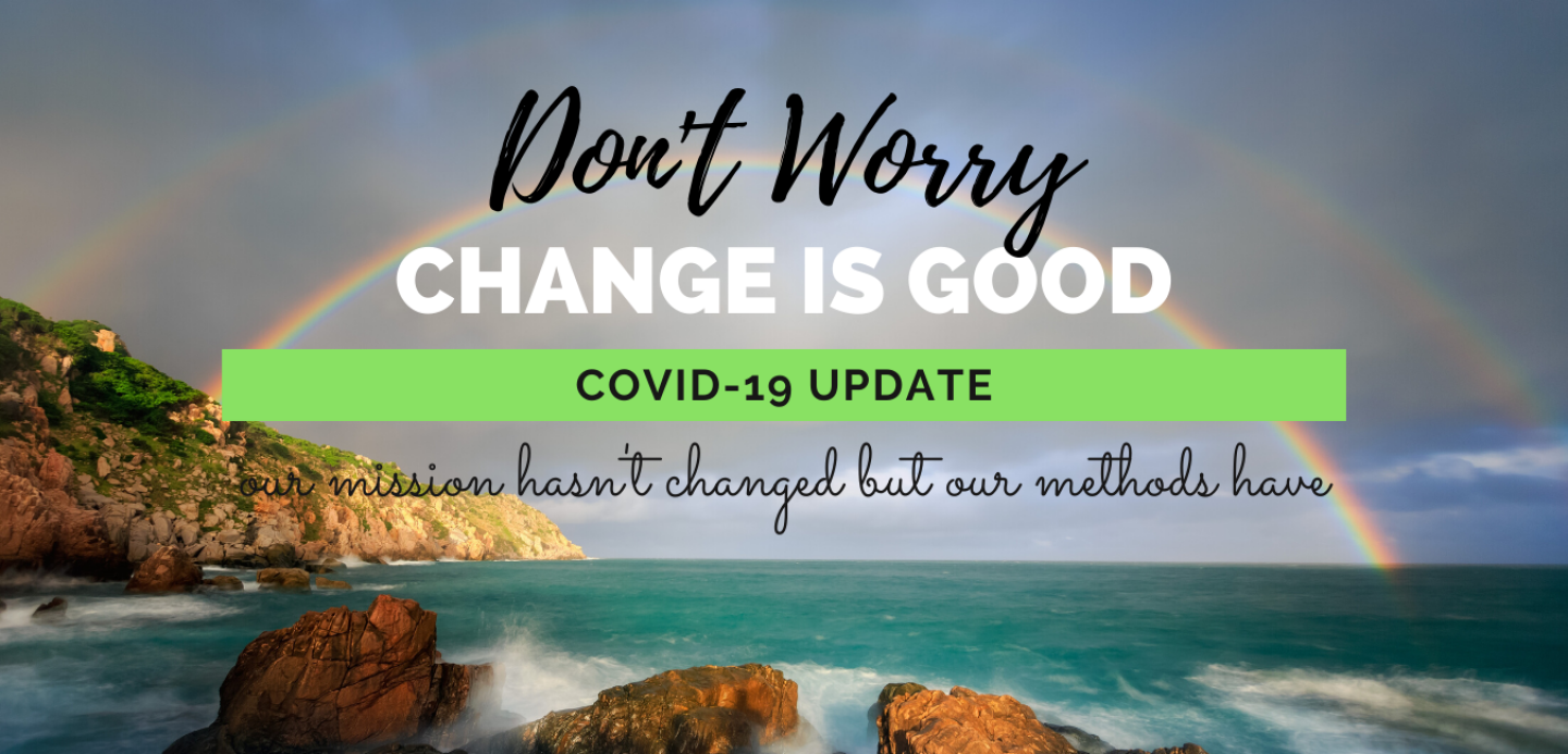 Don't Worry... COVID-19 UPDATE